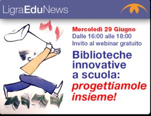 """Webinar gratuito """"Biblioteche Innovative a Scuola: progettiamole insieme!"""" Nuova data"""