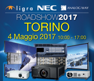Roadshow 2017 Ligra-NEC-Analog Way | 4 maggio Torino