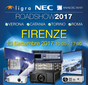 Roadshow 2017 Ligra-NEC-Analog Way | 13 settembre Firenze