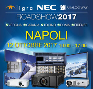 Roadshow 2017 Ligra-NEC-Analog Way | 12 ottobre Napoli